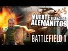 V�deo: BATTLEFIELD 1   Campa�a #3 MUERTE SILENCIOSA ALEMANITOS