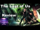 V�deo: Videogame Review: The Last of Us | Xkrey Argonar
