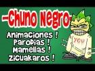 V�deo: ChunoNegro ★ TRAILER DEL CANAL � Animaciones, Parodias, mamellas, y zicuakaros !