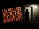 V�deo: Los oscuros secretos del demo de Resident Evil 7