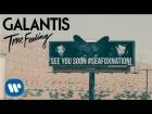 Video: Galantis - True Feeling