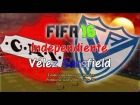 V�deo: Independiente - V�lez (FIFA 16)   �Siete equipos con chances en la �ltima fecha!