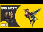 V�deo: God Eater Resurrection #3 en Espa�ol - PS4