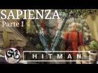 Video: HITMAN | SAPIENZA | En Español | PARTE I | EL GOLPE DE SU VIDA