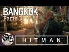 Video: HITMAN | BANGKOK | En Español | PARTE I | MISMO DESTINO