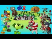 "Video Plants vs. Zombies - PLANTS VS ZOMBIES / GAMEPLAY / #2 / ""THE ZOMBIES ARE NOOBS"""