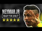 V�deo: Neymar Jr ● Skills and Goals ● Ready For 2016/17 1080i HD