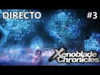 Video: Xenoblade Chronicles - Guia - Directo #3 -  Español - Cambiando el Futuro - 1080p - 60 FPS