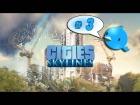 Video: Rozando el cielo!! CITIES SKYLINE - Maldigo a Edison, Tesla, Millikan y la madre que los...