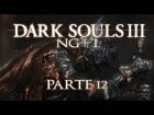 V�deo: DARK SOULS 3 - NG+ 1 ESPA�OL - Parte 12: Preparado para morir