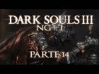 V�deo: DARK SOULS 3 - NG+ 1 ESPA�OL - Parte 14: DRAGONES y CASTILLOS