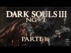 V�deo: DARK SOULS 3 - NG+ 1 ESPA�OL - Parte 16: Meto que da miedo