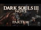 V�deo: DARK SOULS 3 - NG+ 1 ESPA�OL - Parte 18: LA USURPACI�N