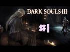 V�deo: Dark Souls 3 - Cap. 1 - Un nuevo comienzo