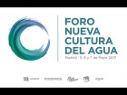 Video: Presentación del Foro por la Nueva Cultura del Agua