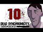 V�deo: Let's play Dead Synchronicity: Tomorrow comes today | Cap�tulo 10 | en Espa�ol