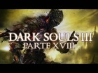 V�deo: DARK SOULS 3 GAMEPLAY ESPA�OL - Gran Se�or #18