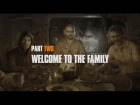 Video: Making Of Part Two: Welcome to the Family!