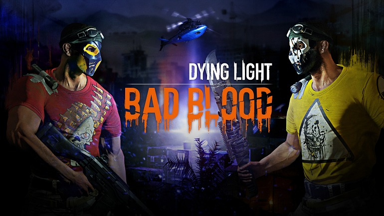 Dying Light se acerca al battle-royale con Bad Blood
